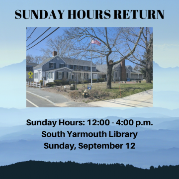Sunday hours, 1200-400 p.m.,at the South Yarmouth Libraryresume on Sunday, September 8.